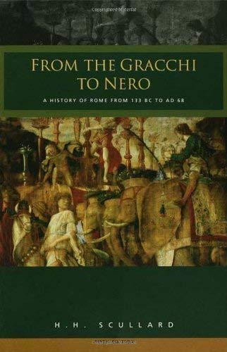 9780416328905: From the Gracchi to Nero: A History of Rome from 133 B.C. to A.D. 68
