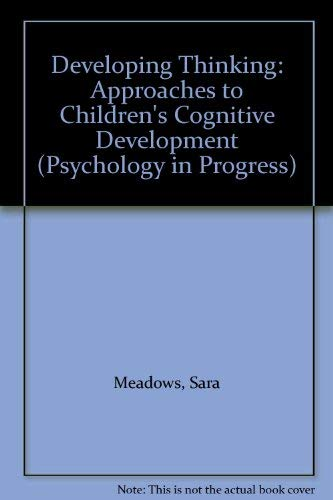 9780416330403: Developing Thinking: Approaches to Children's Cognitive Development (Psychology in Progress)