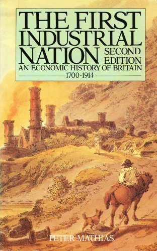 9780416333008: First Industrial Nation : An Economic History of Britain, 1700-1914