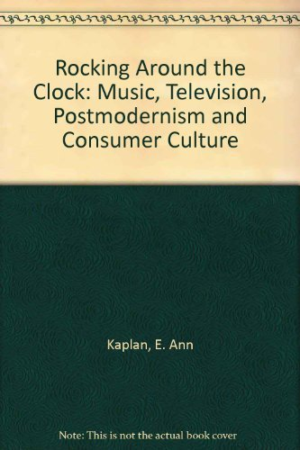 9780416333701: Rocking Around the Clock: Music, Television, Postmodernism and Consumer Culture