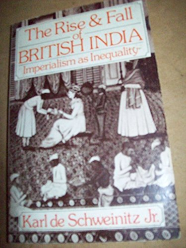 The Rise and Fall of British India: Imperialism as Inequalityy
