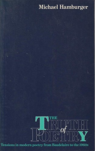 9780416342406: The Truth of Poetry: Tensions in Modern Poetry from Baudelaire to the 1960's (University Paperbacks)