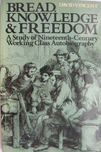 9780416346701: Bread, Knowledge and Freedom: Study of Nineteenth Century Working Class Autobiography (University paperbacks)