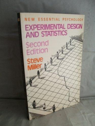 EXPERIMENTAL DESIGN AND STATISTICS (ESSENTIAL PSYCHOLOGY): STEVE MILLER