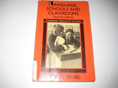 Language, Schools and Classrooms: Reader (Contemporary Sociology of the School): Stubbs, Michael