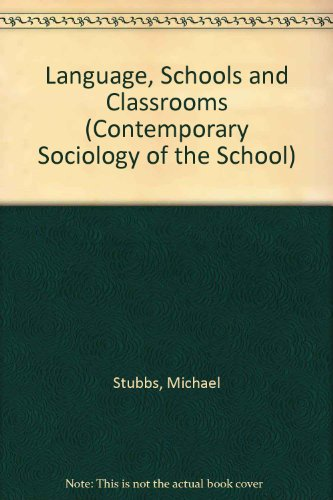 9780416356403: Language, Schools and Classrooms (Contemporary Sociology of the School)