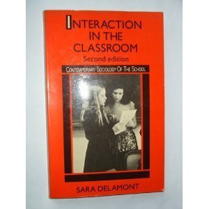 9780416358803: Interaction in the Classroom (Contemporary Sociology of the School)