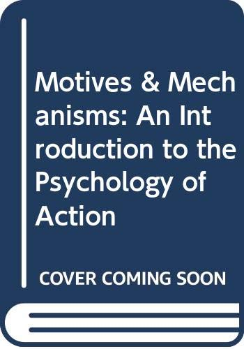 9780416362404: Motives & Mechanisms: An Introduction to the Psychology of Action