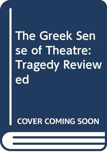9780416367201: The Greek Sense of Theatre: Tragedy Reviewed