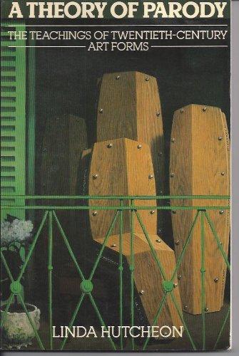 9780416370904: A Theory of Parody: Teachings of Twentieth Century Art Forms
