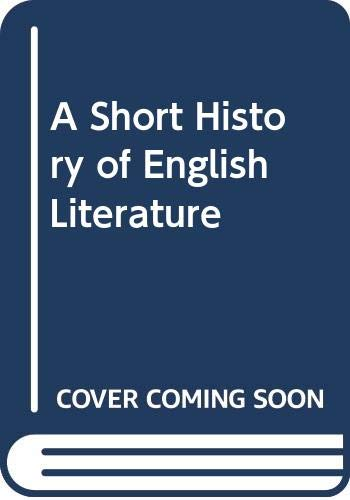 9780416374407: A Short History of English Literature (Second Edition)