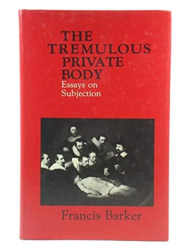 9780416378405: Tremulous Private Body: Essays on Subjection