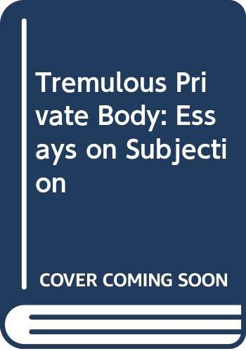 9780416378504: Tremulous Private Body: Essays on Subjection