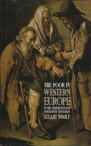 The Poor in Western Europe in the Eighteenth and Nineteenth Centuries (0416393306) by Woolf, Stuart