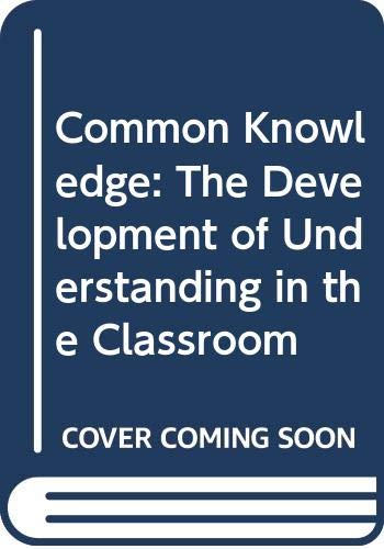 9780416398908: Common Knowledge: The Development of Understanding in the Classroom