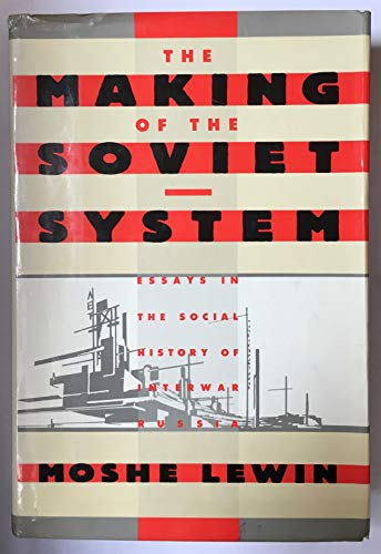 9780416408201: Making of the Soviet System: Essays on the Social History of Interwar Russia