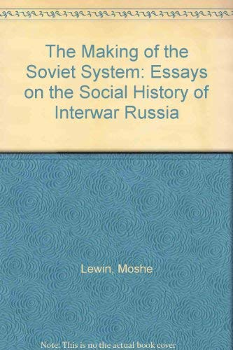 9780416408300: The Making of the Soviet System: Essays on the Social History of Interwar Russia