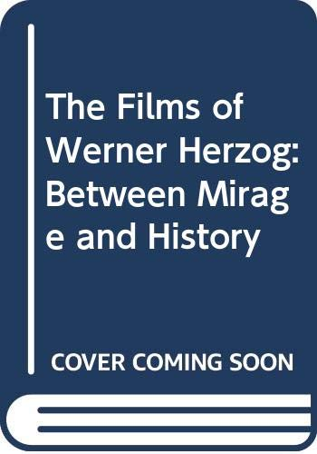 9780416410600: The Films of Werner Herzog: Between Mirage and History