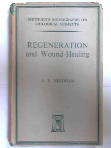 Regeneration and Wound Healing: Needham, A