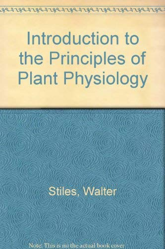 Introduction to the Principles of Plant Physiology: Stiles, Walter, Cocking,