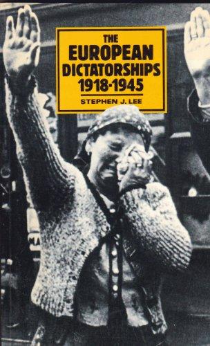 The European Dictatorships, 1918-1945