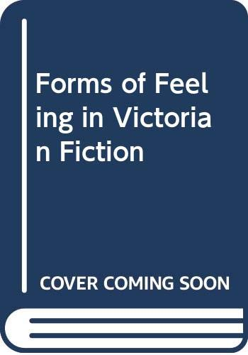 9780416426403: Forms of Feeling in Victorian Fiction