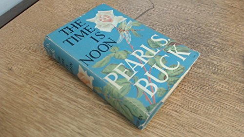 Time Is Noon: PEARL S BUCK