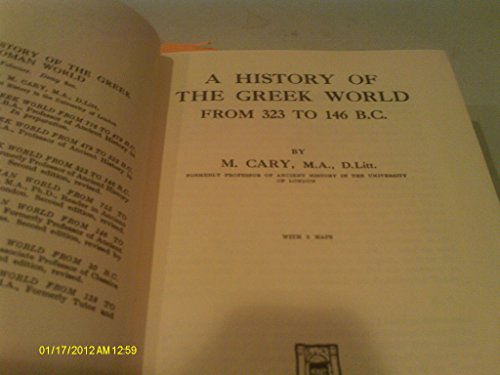 A History of the Greek World, 323-146 B.C: M Cary