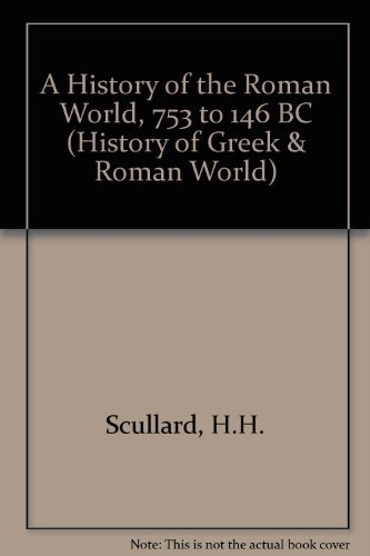 HISTORY OF THE ROMAN WORLD 753 to: H.H. SCULLARD