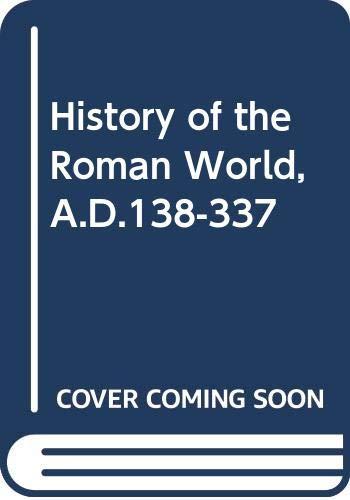HISTORY OF THE ROMAN WORLD, A.D.138-337: Parker, H.M.D.
