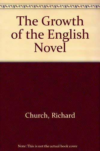 9780416445800: The Growth of the English Novel