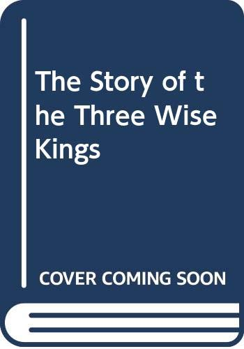 9780416459906: The Story of the Three Wise Kings