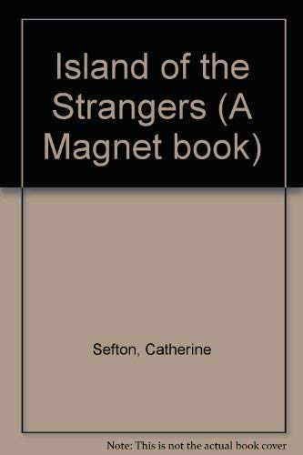 Island of the Strangers (0416468101) by Catherine Sefton