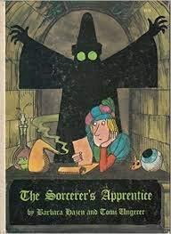The Sorcerer's Apprentice: Tomi Ungerer,Hazen, Barbara