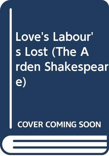 9780416473100: Love's Labour's Lost (Arden Shakespeare)