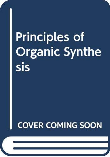 Principles of Organic Synthesis: R. O. C.