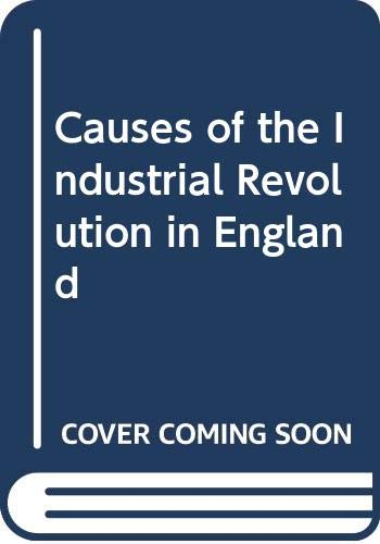 9780416479904: The Causes of the Industrial Revolution in England
