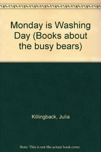 Monday is Washing Day (Books about the: Killingback, Julia