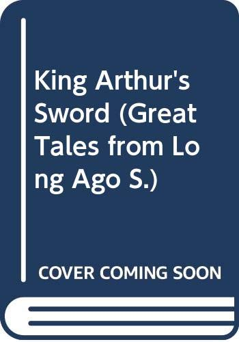 King Arthur's Sword (Great Tales from Long Ago) (041649160X) by Storr, Catherine
