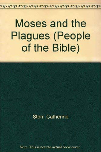 Moses and the Plagues (People of the Bible) (041649210X) by Storr, Catherine