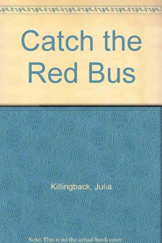 Catch the Red Bus: Killingback, Julia