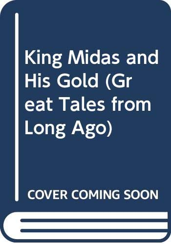 9780416495805: King Midas and His Gold (Great Tales from Long Ago)