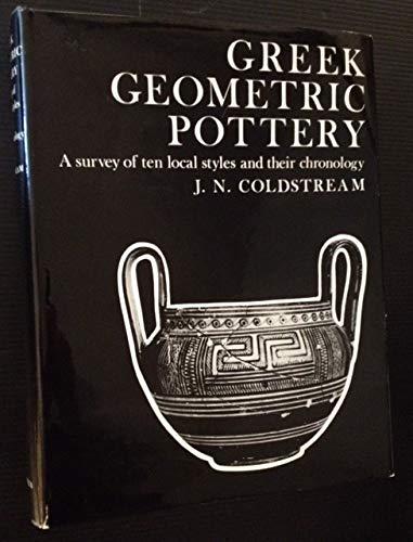 Greek Geometric Pottery A Survey of Ten: Coldstream, J. N.