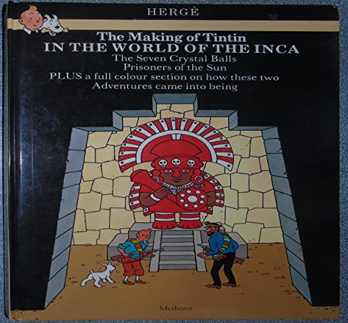 9780416515008: THE MAKING OF TINTIN IN THE WORLD OF THE INCA