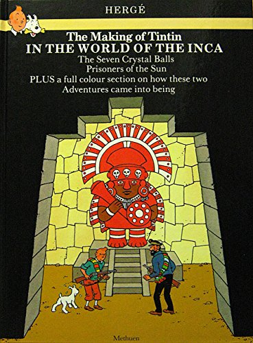 9780416515008: The Making of Tintin-In the World of the Inca