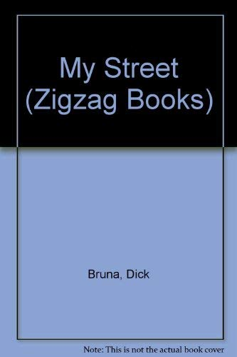 My Street (Zigzag Books) (0416531202) by Bruna, Dick