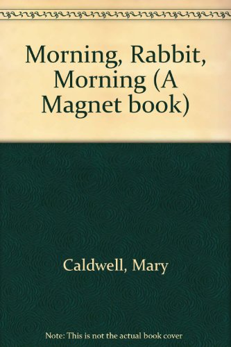 9780416531909: Morning, Rabbit, Morning (A Magnet book)