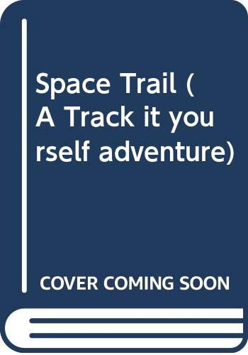 Space Trail (A Track it yourself adventure): Kurth, Heinz