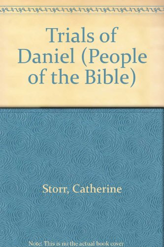 Trials of Daniel (People of the Bible) (0416537901) by Storr, Catherine