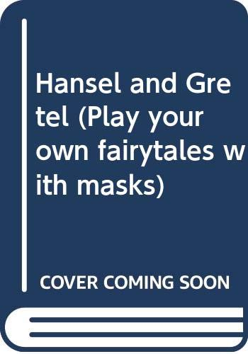 9780416542301: Hansel and Gretel (Play your own fairytales with masks)